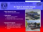 Dr. Oscar A. Jaramillo Salgado Solar Concentration Group