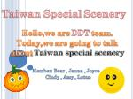 Taiwan Special Scenery