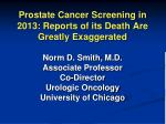 Prostate Cancer Screening in 2013: Reports of its Death Are Greatly Exaggerated
