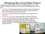 Whipping Boy Cereal Box Project