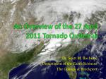 An Overview of the 27 April 2011 Tornado Outbreak