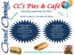 CC's Pies & Café Saturday, September 14, 2013 10210 Couloak Dr. Charlotte, NC 28216