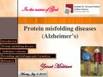 Protein misfolding diseases (Alzheimer's)