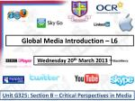 Global Media Introduction – L6