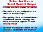 Nuclear Reactions vs. Normal Chemical Changes