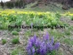 Paula's Extra Sequencing Slides
