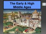 The Early & High  Middle Ages