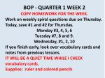 BOP - QUARTER 1 WEEK 2 COPY HOMEWORK FOR THE WEEK.