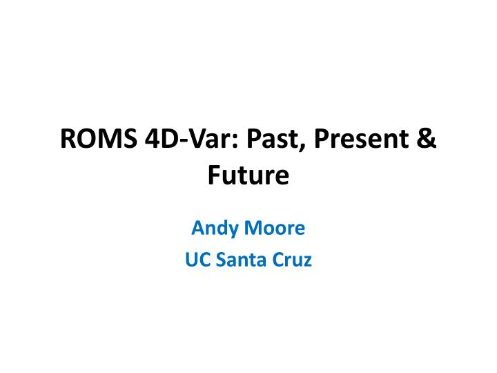 roms 4d var past present future n.