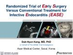 Duk -Hyun Kang, MD, PhD on behalf of The EASE Trial Investigators