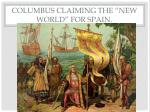 "Columbus claiming the ""New World"" for Spain."