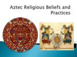 Aztec Religious Beliefs and Practices