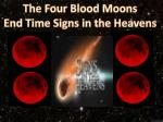 The Four B lood Moons End Time Signs in the Heavens