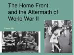 The Home Front and the Aftermath of World War II