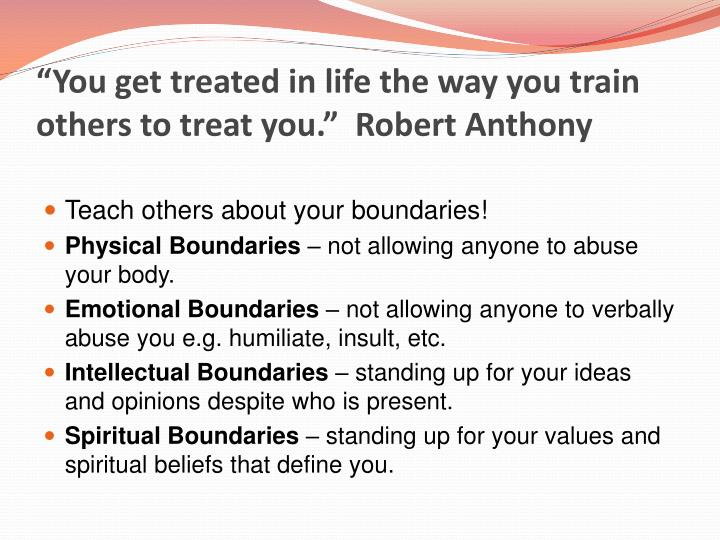 you get treated in life the way you train others to treat you robert anthony n.