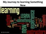 My Journey to learning Something New