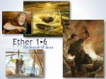 Ether 1-6