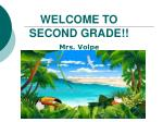 WELCOME TO SECOND GRADE!!