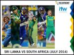 SRI LANKA VS SOUTH AFRICA (JULY 2014)