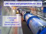 LHC status and perspectives for 2012