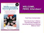 WELCOME, PBWC Attendees!