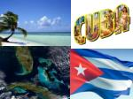 What do you notice about  Cuba's location?