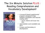 The Six Minute Solution PLUS : Reading Comprehension and Vocabulary Development