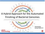 A Hybrid Approach for the Automated Finishing of Bacterial Genomes