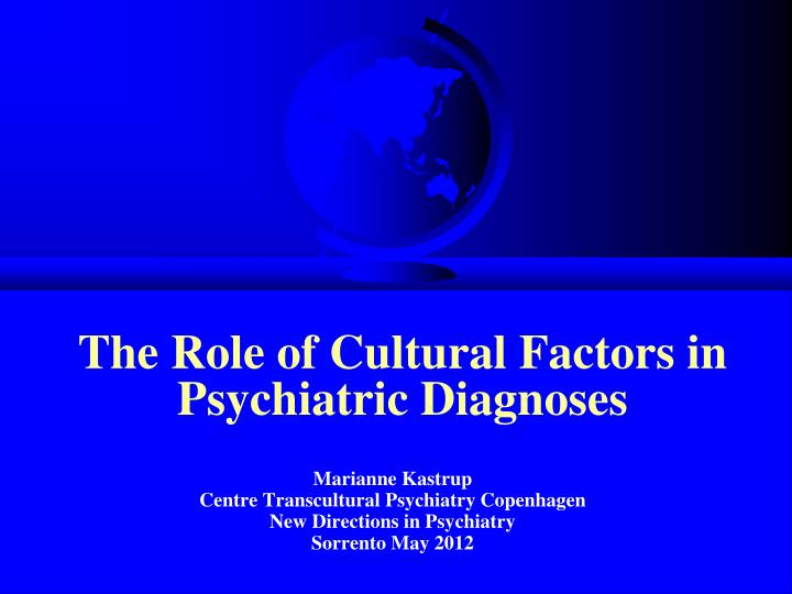 the role of cultural factors in psychiatric diagnoses n.