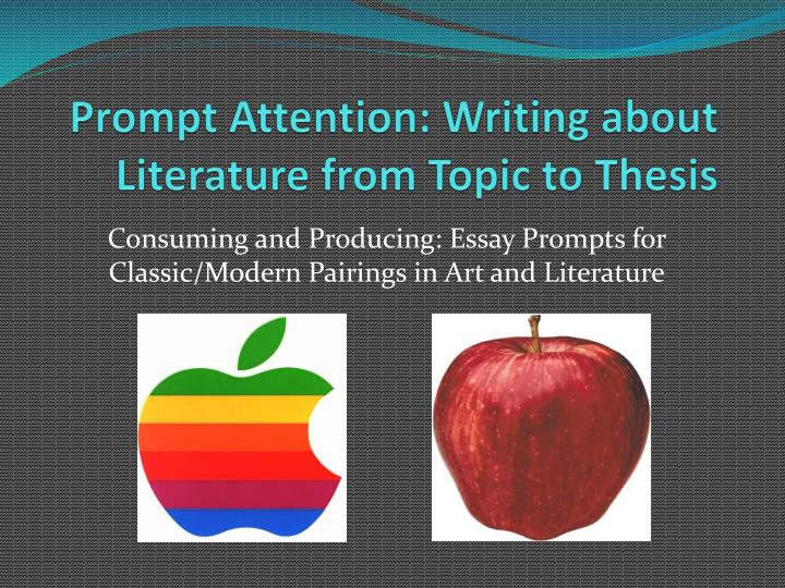prompt attention writing about literature from topic to thesis n.