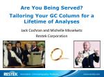 Are You Being Served? Tailoring Your GC Column for a Lifetime of Analyses