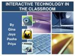 INTERACTIVE TECHNOLOGY IN THE CLASSROOM