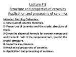 Lecture # 8 Structure and properties of ceramics Application and processing of ceramics