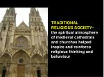 Medieval cathedrals and churches in a traditional religious society