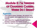Module 8: I'm Thinking of Changing Careers. Where Do I Begin?