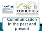 Communication  in  the past and present