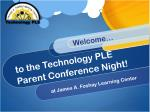 to the Technology PLE Parent Conference Night!