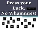 Press your Luck. No Whammies!