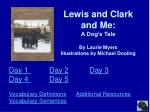 Lewis and Clark and Me: A Dog's Tale By Laurie Myers Illustrations by Michael Dooling