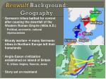 Beowulf  Background: Geography
