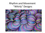 """Rhythm and Movement  """"Whirly"""" Designs"""