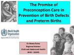 The Promise of Preconception Care in Prevention of Birth Defects and Preterm Births