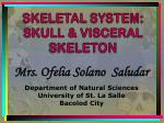SKELETAL  SYSTEM: SKULL & VISCERAL SKELETON