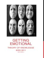 Getting Emotional  Theory of Knowledge  AISS 2011 Lecture 2