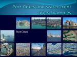 Port Cities and water front cities Examples