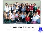 FEMAP's  Youth Programs