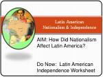 Latin American Nationalism & Independence