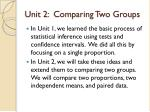 Unit 2: Comparing Two Groups