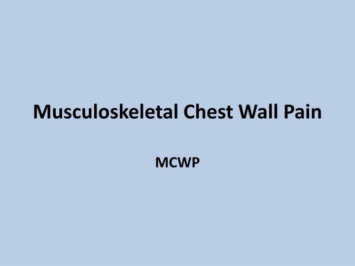 musculoskeletal chest wall pain n.