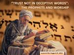 """TRUST NOT IN DECEPTIVE WORDS"": THE PROPHETS AND WORSHIP"